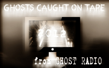 ghosts caught on tape